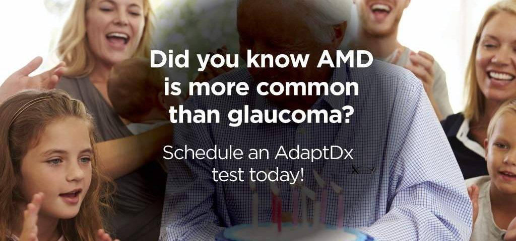 AdaptDx AMD Awareness for Patients AMD more common than glaucoma, Eye Care, Katy, TX